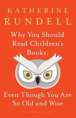 Why You Should Read Children's Books Even Though You are so Old and Wise