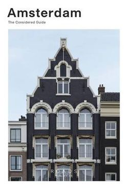 Amsterdam : The Considered Guide