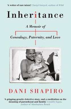 Inheritance: A Memoir of Genealogy, Paternity and Love