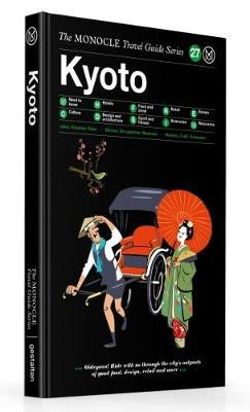 Kyoto Monocle Travel Guide