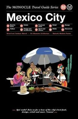 Mexico City Monocle Travel Guide