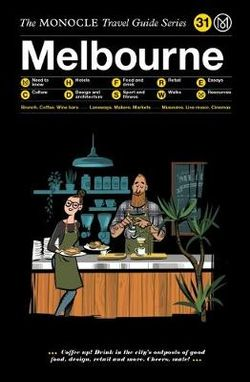 Melbourne Monocle Travel Guide