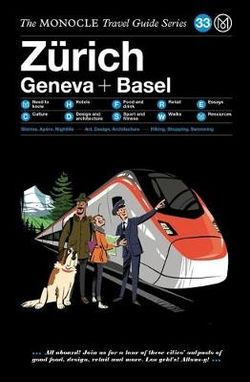 Zürich, Geneva + Basel Monocle Travel Guide