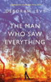 Deborah Levy | The Man Who Saw Everything | 9780241268025 | Daunt Books