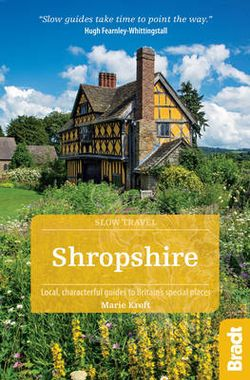 Shropshire Slow Travel Bradt Guide