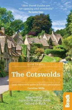 The Cotswolds Slow Travel Bradt Guide