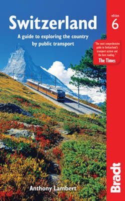 Switzerland Without a Car Bradt Guide