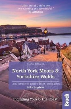 North York Moors & Yorkshire Wolds Slow Travel Bradt Guide