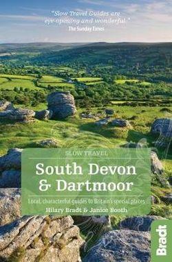 South Devon & Dartmoor Slow Travel Bradt Guide