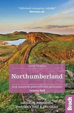 Northumberland Slow Travel Bradt Guide