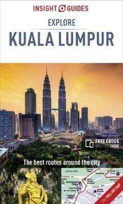 Explore Kuala Lumpur Insight Guide