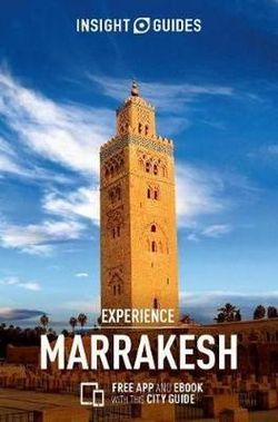 Experience Marrakesh Insight Guide