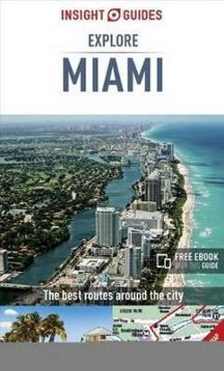 Explore Miami Insight Guide