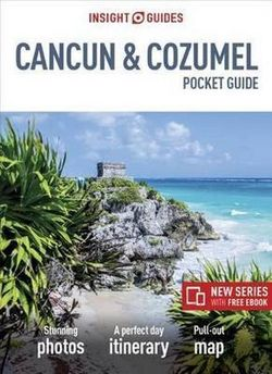 Pocket Cancun and Cozumel Insight Guide