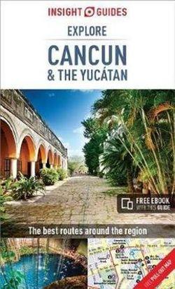 Explore Cancun & the Yucatan Insight Guide