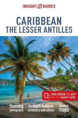 Caribbean: The Lesser Antilles Insight Guide