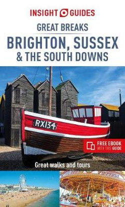 Great Breaks: Brighton, Sussex & the South Downs