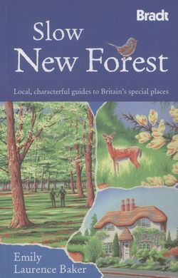 The New Forest Slow Travel Bradt Guide