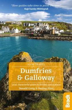 Dumfries & Galloway Slow Travel Bradt Guide