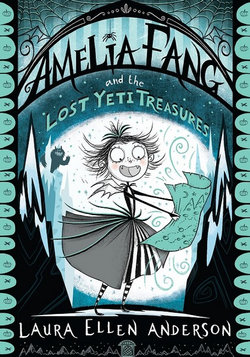 Amelia Fang & the Lost Yeti Treasures