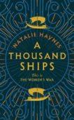 Natalie Haynes   A Thusand Ships   9781509836192   Daunt Books