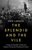 Erik Larson | The Splendid and the Vile | 9780008274948 | Daunt Books