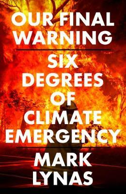 Mark Lynas | Our Final Warning | 9780008308551 | Daunt Books