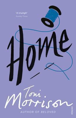 Toni Morrison | Home | 9780099555940 | Daunt Books