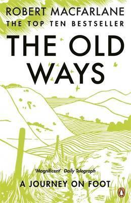Robert Macfarlane | The Old Ways: A Journey on Foot | 9780141030586 | Daunt Books