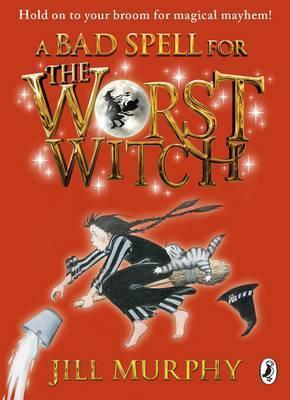 A Bad Spell For The Worst Witch (book 3)