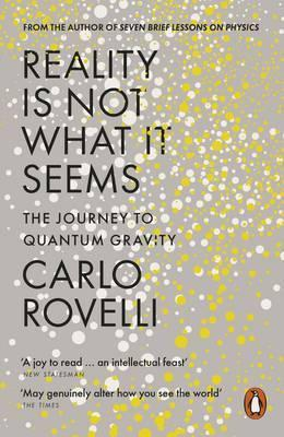 Carlo Rovelli | Reality is not What it Seems | 9780141983219 | Daunt Books