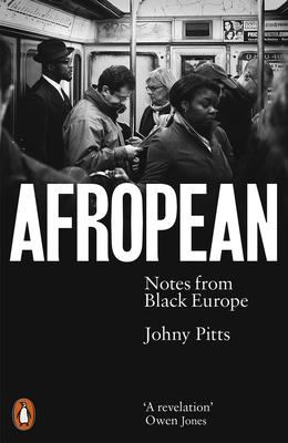 Johnny Pitts | Afropean: Notes from Black Europe | 9780141987286 | Daunt Books