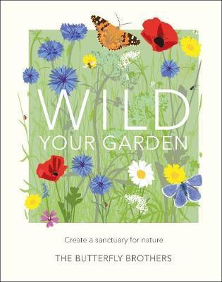 Jim and Joel Ashton | Wild Your Garden | 9780241435816 | Daunt Books