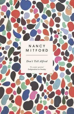 Nancy Mitford | Don't Tell Alfred | 9780241974704 | Daunt Books