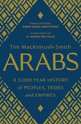 Arabs: A 3000 Year History