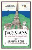 Graham Robb | Parisians | 9780330452458 | Daunt Books