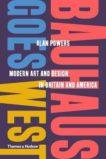 Alan Powers | Bauhaus Goes West | 9780500519929 | Daunt Books
