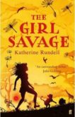 Katherine Rundell | The Girl Savage | 9780571254316 | Daunt Books
