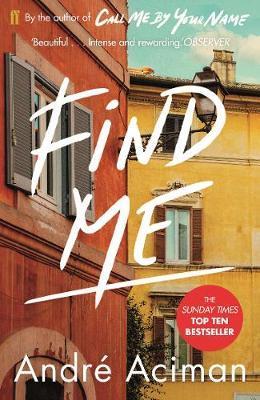 Andre Aciman | Find Me | 9780571356508 | Daunt Books