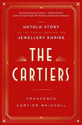 Francesca Cartier Brickell | The Cartiers | 9780593158098 | Daunt Books
