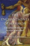 Eugene McCarraher | The Enchantments of Mammon | 9780674984615 | Daunt Books