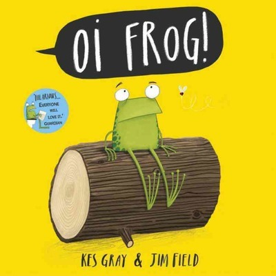 Kes Gray and Jim Field | Oi Frog | 9781444910865 | Daunt Books