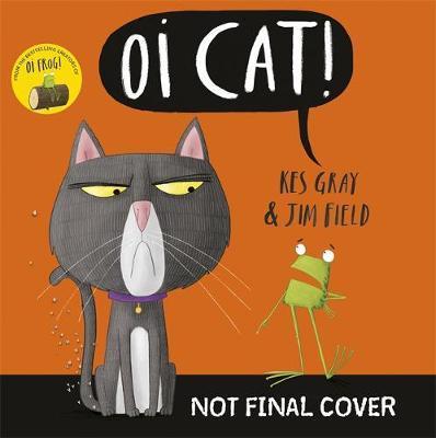 Kes Gray and Jim Field | Oi Cat | 9781444932522 | Daunt Books