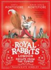 Santa Montefiore and Simon Sebag Montefiore | The Royal Rabbits of London: Escape from the Tower (Book 2) | 9781471157912 | Daunt Books