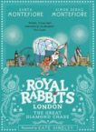 Santa Montefiore and Simon Sebag Montefiore | The Royal Rabbits of London: The Great Diamond Chase | 9781471171499 | Daunt Books