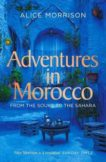 Alice Morrison | Adventures in Morocco | 9781471174278 | Daunt Books
