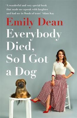 Everybody Died So I Got A Dog