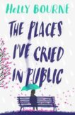Holly Bourne | The Places I've Cried in Public | 9781474949521 | Daunt Books