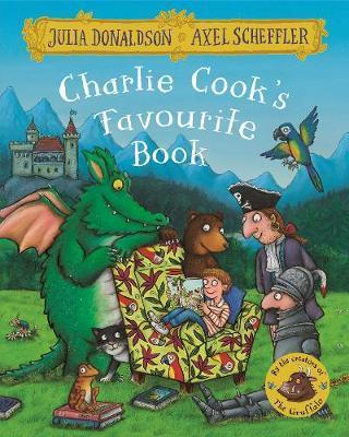 Julia Donaldson | Charlie Cook's Favourite Book | 9781509812486 | Daunt Books