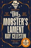 Ray Celestin | The Mobster's Lament | 9781509838967 | Daunt Books